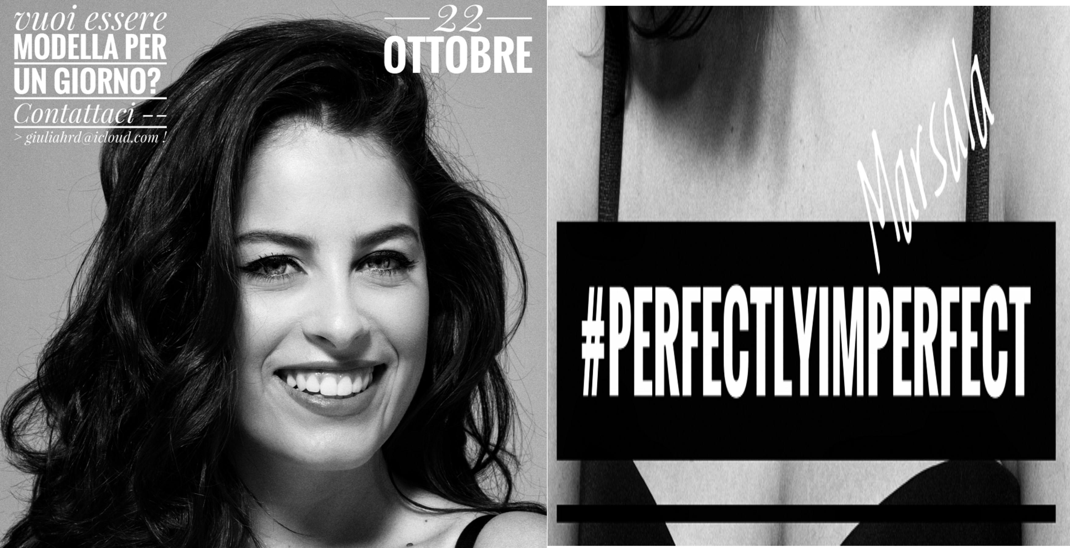 Vuoi essere modella per un giorno? partecipa al #perfectlyimperfect