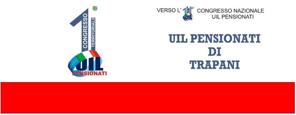 """""""Insieme per rafforzare diritti e dignità dei pensionati""""  Domani il congresso territoriale Uil Pensionati Trapani"""
