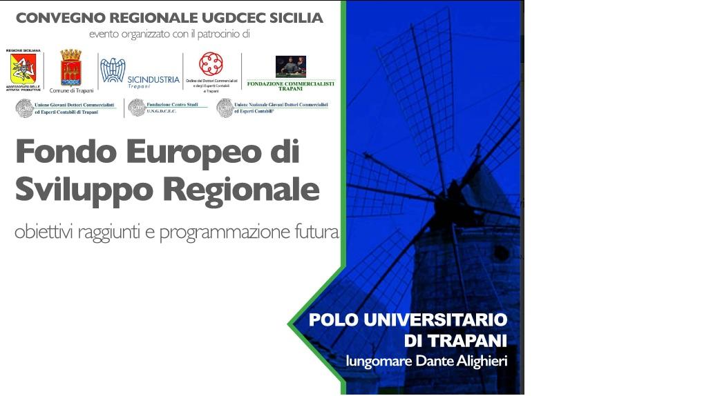 """""""Fondo Europeo di Sviluppo Regionale – obiettivi raggiunti e programmazione futura"""""""